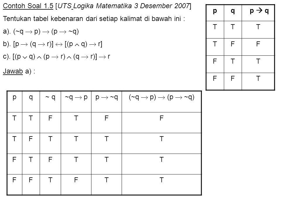 Contoh Soal 1.5 [UTS Logika Matematika 3 Desember 2007]
